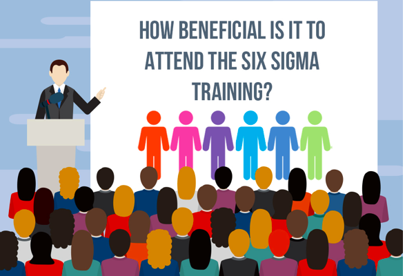 How Beneficial is it to Attend the Six Sigma Training?